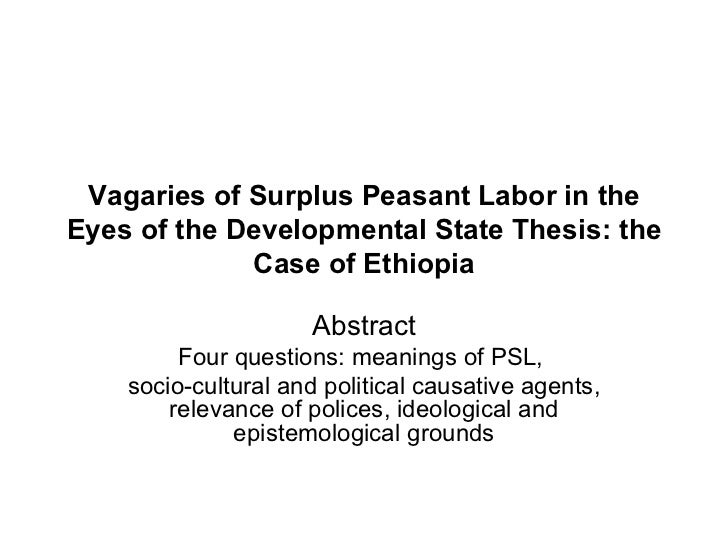 Vagaries of Surplus Peasant Labor in theEyes of the Developmental State Thesis: the             Case of Ethiopia          ...