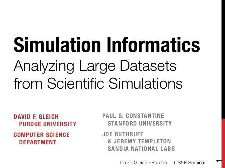 Simulation Informatics; Analyzing Large Scientific Datasets