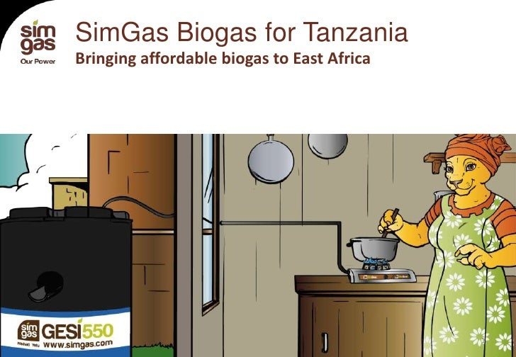 SimGas Biogas for Tanzania            Bringing affordable biogas to East Africa13-6-2012                                  ...
