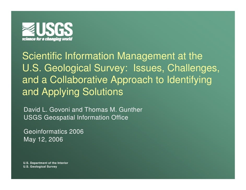 Scientific Information Management at the U.S. Geological Survey: Issues, Challenges, and a Collaborative Approach to Ident...