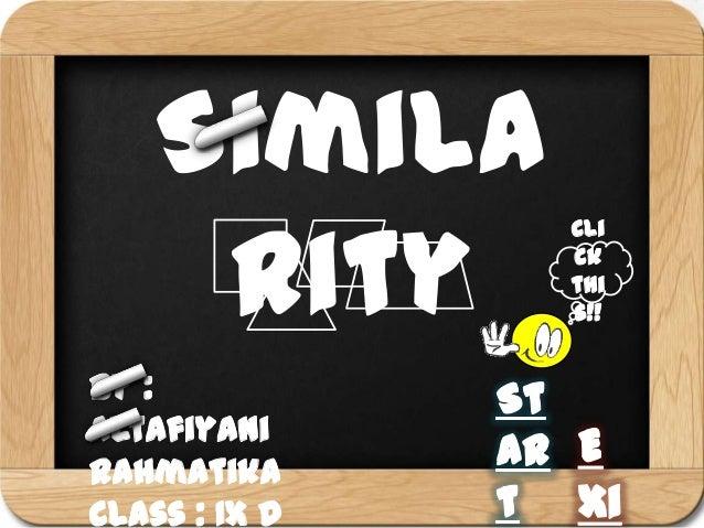 Simila     rity               Cli               ck               thi               s!!By :AltafiyaniRahmatikaClass : IX D