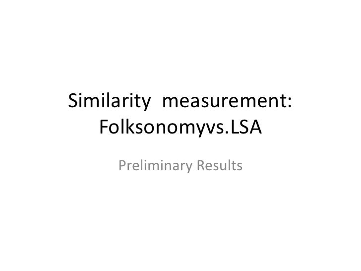Similarity  Measurement  Preliminary Results