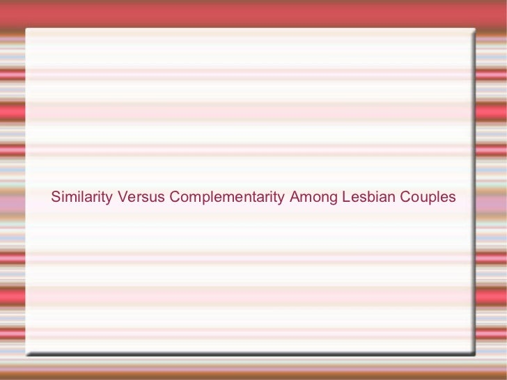 Similarity versus complementarity among lesbian couples