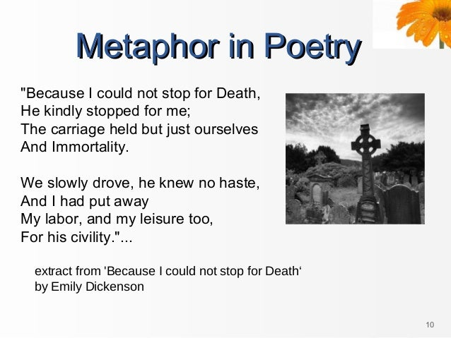 compare contrast because i could not stop for death Emily dickinson's collected poems summary and analysis of because i could not stop for death -- buy study guide in this poem, dickinson's speaker is communicating from beyond the grave, describing her journey with death , personified, from life to afterlife.