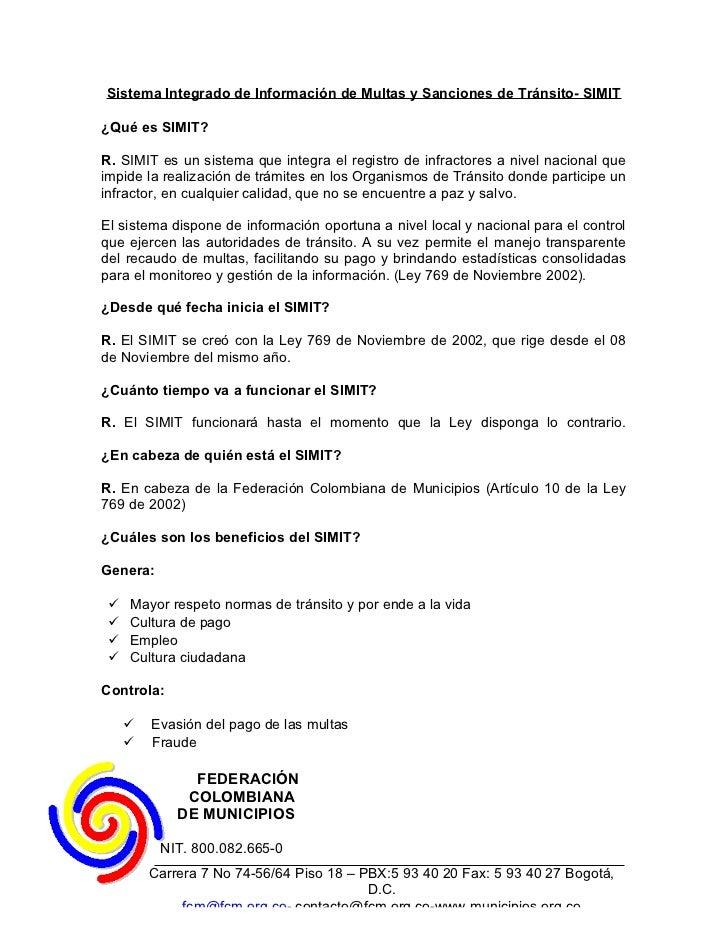 Sistema Integrado de Información de Multas y Sanciones de Tránsito- SIMIT¿Qué es SIMIT?R. SIMIT es un sistema que integra ...