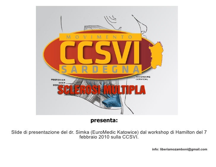 presenta: Traduzione delle slide dallo studio giordano esposto in occasione del  Slide di presentazione del dr. Simka (Eur...