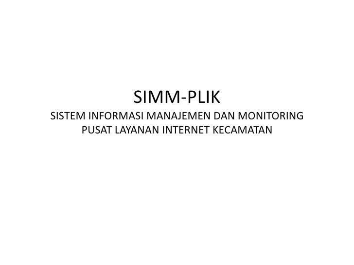 SIMM-PLIKSISTEM INFORMASI MANAJEMEN DAN MONITORING PUSAT LAYANAN INTERNET KECAMATAN<br />
