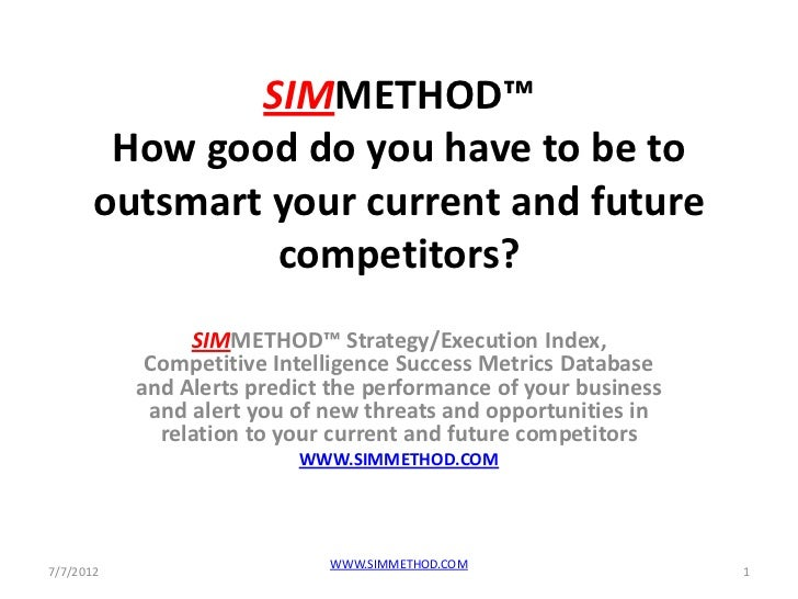SIMMETHOD™        How good do you have to be to       outsmart your current and future                competitors?        ...
