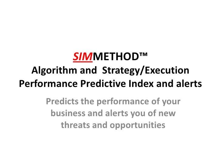Simmethod Strategy Execution Performance Predictive Index
