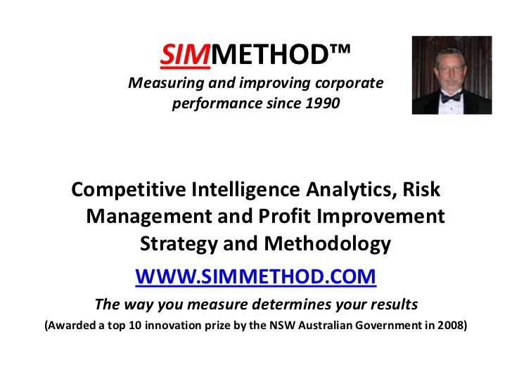 SIMMETHOD™Measuring and improving corporate performance since 1990<br />Competitive Intelligence Analytics, Risk Managemen...