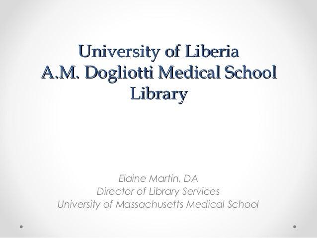 University of LiberiaUniversity of LiberiaA.M. Dogliotti Medical SchoolA.M. Dogliotti Medical SchoolLibraryLibraryElaine M...