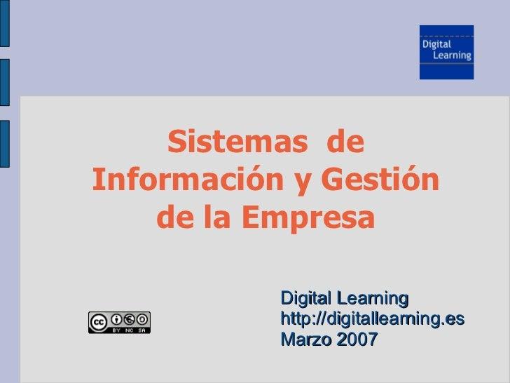 Sistemas deInformación y Gestión    de la Empresa           Digital Learning           http://digitallearning.es          ...