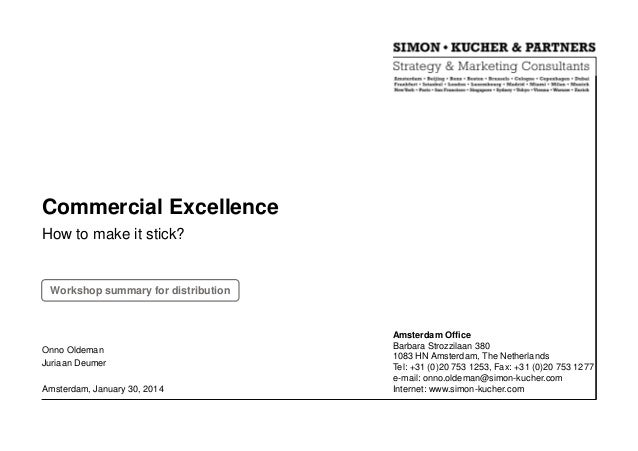 Commercial Excellence How to make it stick?  Workshop summary for distribution  Onno Oldeman Juriaan Deumer Amsterdam, Jan...