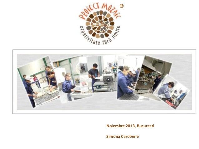 ®  Noiembre 2013, Bucuresti  Simona Carobene