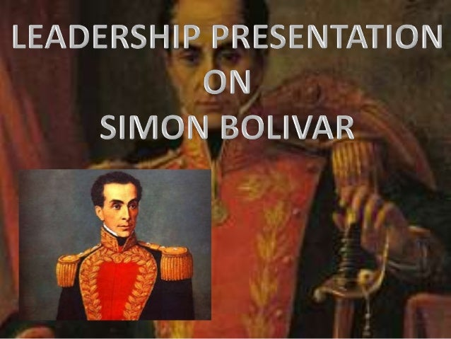 The aim of this presentation is to highlight the leadership qualities of Simon Bolivar and analyze the lesson learnt from ...