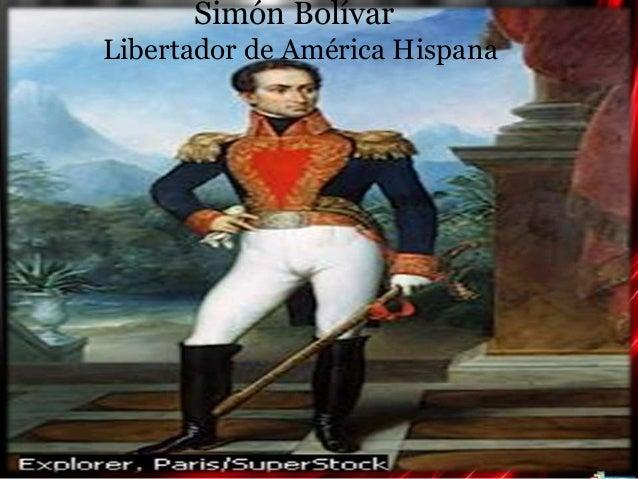 Simón Bolívar Libertador de América Hispana