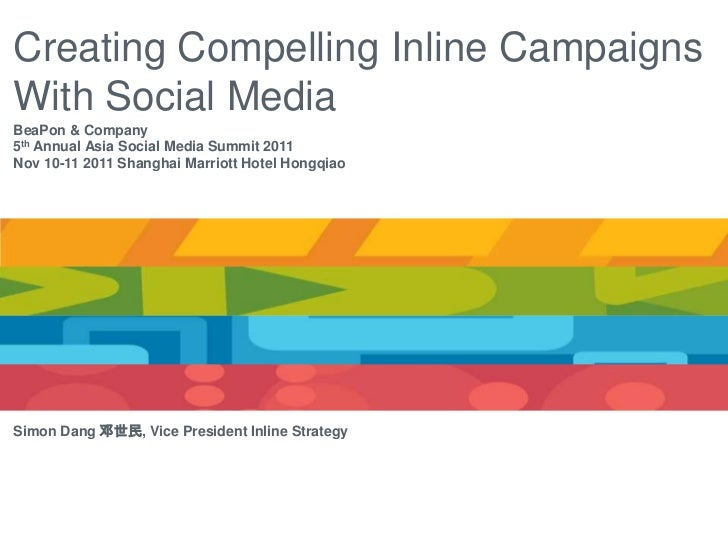 Creating Compelling Inline CampaignsWith Social MediaBeaPon & Company5th Annual Asia Social Media Summit 2011Nov 10-11 201...
