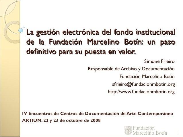 La gestión electrónica del fondo institucional de la Fundación Marcelino Botín: un paso definitivo para su puesta en valor...