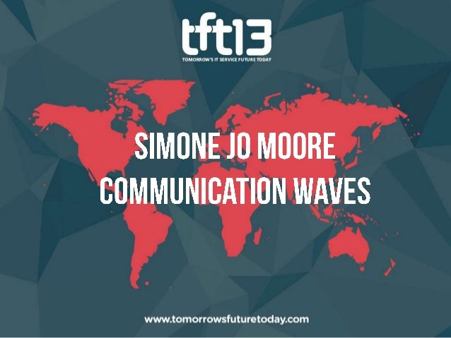 TFT13 - Simone Jo Moore, Communication Waves, A Very Human Business