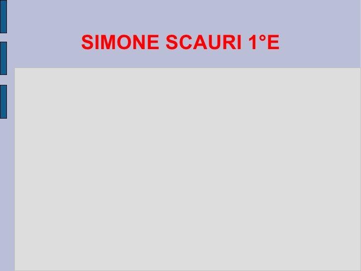 SIMONE SCAURI 1°E