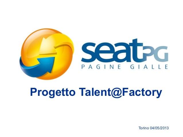 Progetto Talent@FactoryTorino 04/05/2013