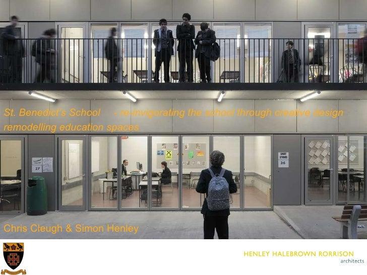St. Benedict's School  - re-invigorating the school through creative design remodelling education spaces Chris Cleugh & Si...