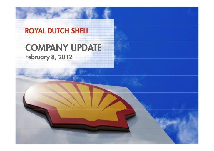 ROYAL DUTCH SHELL    COMPANY UPDATE    February 8, 20121    Copyright of Royal Dutch Shell plc   2 February 2012