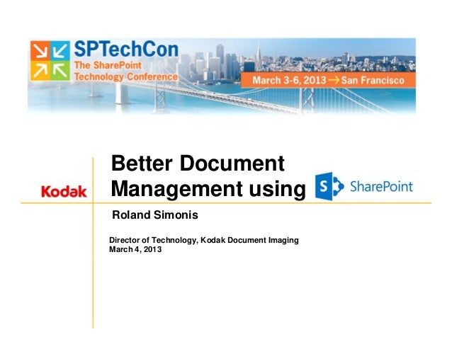 Sponsored Session: Better Document Management Using SharePoint by Roland Simonis -…