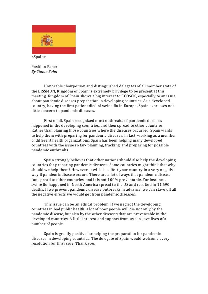 <Spain><br />Position Paper:<br />By Simon Sohn<br />Honorable chairperson and distinguished delegates of all member state...