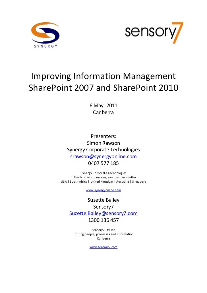 Improving Information ManagementSharePoint 2007 and SharePoint 2010                          6 May, 2011                  ...