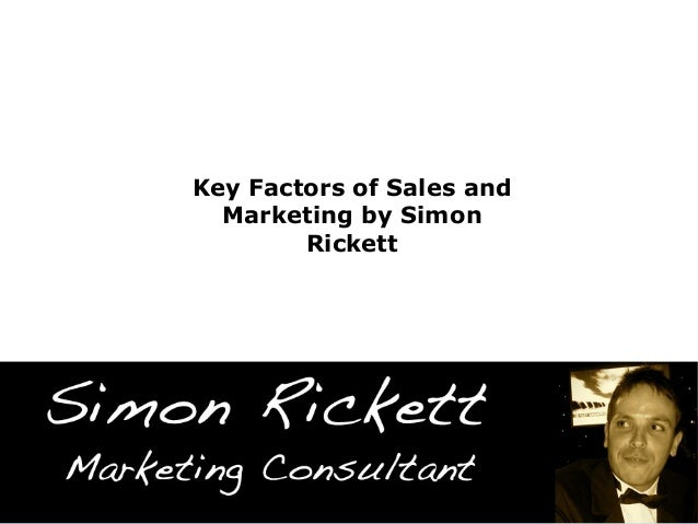 Key Factors of Sales andMarketing by SimonRickett
