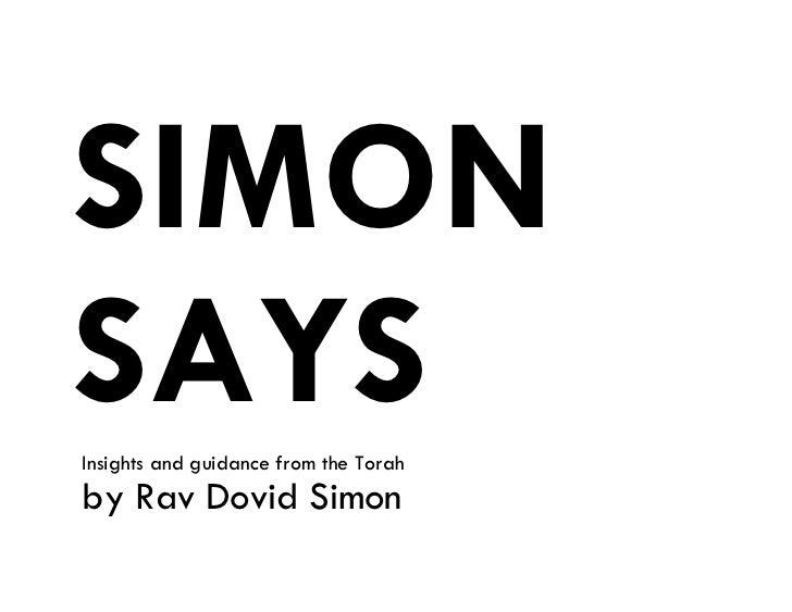 SIMONSAYSInsights and guidance from the Torahby Rav Dovid Simon