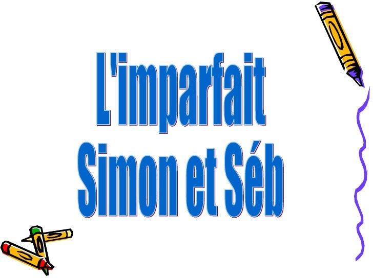 L'imparfait Simon et Séb
