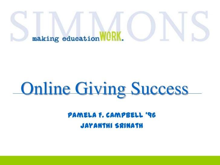 Online Giving Success<br />Pamela F. Campbell '96<br />Jayanthi Srinath<br />