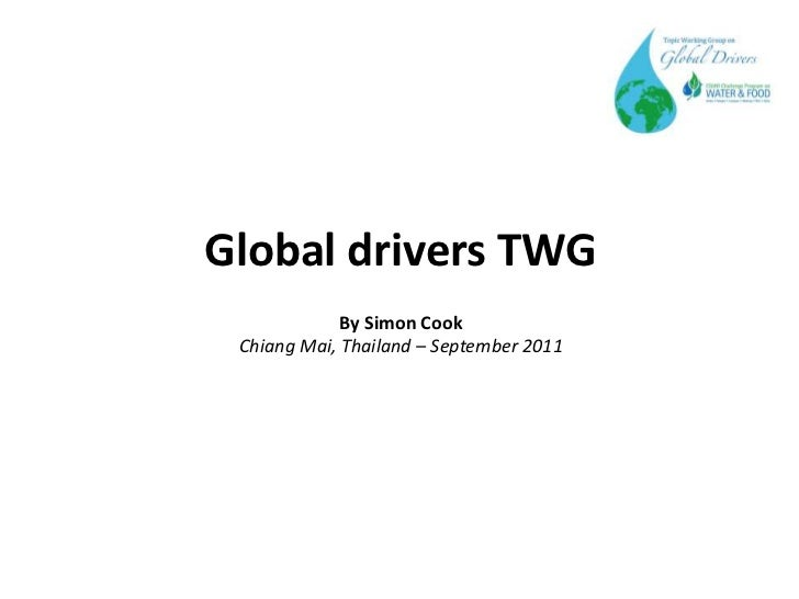 Global drivers TWG             By Simon Cook Chiang Mai, Thailand – September 2011