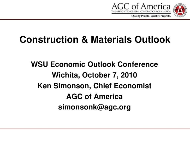 Construction & Materials Outlook<br />WSU Economic Outlook Conference<br />Wichita, October 7, 2010<br />Ken Simonson, Chi...