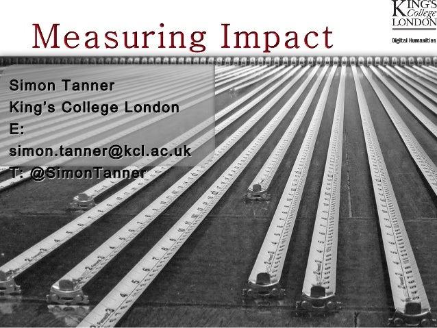 Simon TannerKing's College LondonE:simon.tanner@kcl.ac.ukT: @SimonTanner