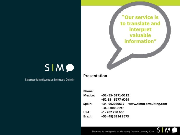 """Our service is to translate and interpret valuable information""<br />Presentation<br />Phone:	 <br />Mexico: 	+52- 55- 52..."