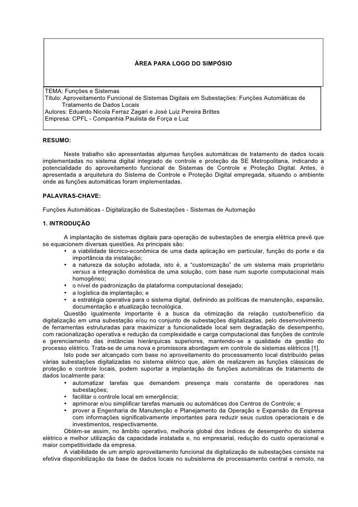 ÁREA PARA LOGO DO SIMPÓSIO    TEMA: Funções e Sistemas Título: Aproveitamento Funcional de Sistemas Digitais em Subestaçõe...