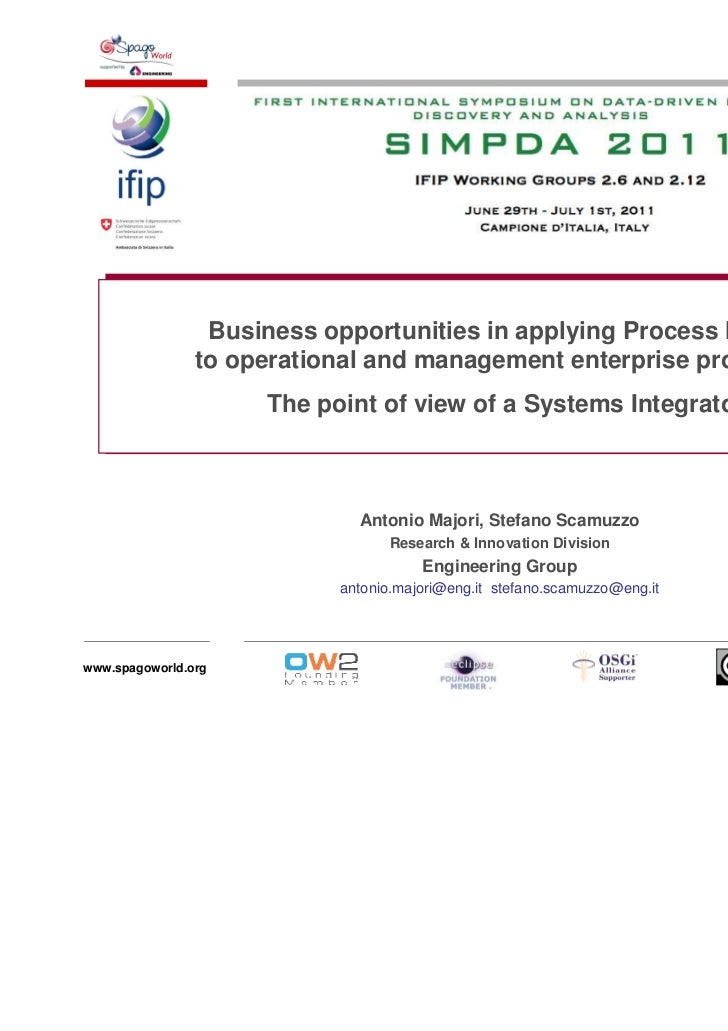 SIMPDA 2011 - Business opportunities in applying Process Mining to operational and management enterprise processes