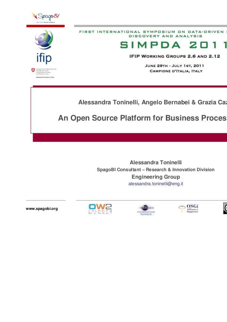 Alessandra Toninelli, Angelo Bernabei & Grazia Cazzin                  An Open Source Platform for Business Process Mining...