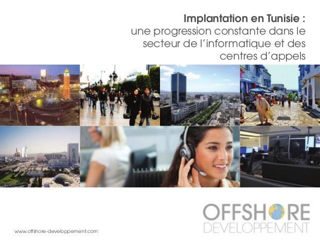 Implantation en Tunisie : une progression constante dans le secteur de l'informatique et des centres d'appels www.offshore...