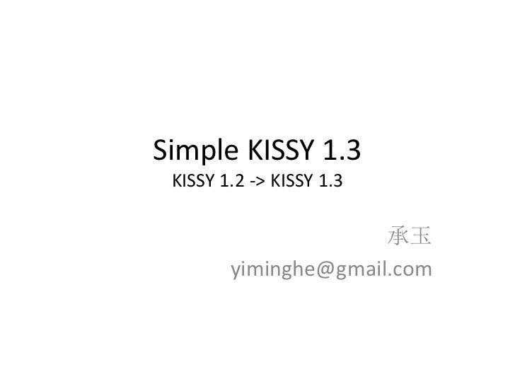 Simple KISSY 1.3 KISSY 1.2 -> KISSY 1.3                      承玉        yiminghe@gmail.com