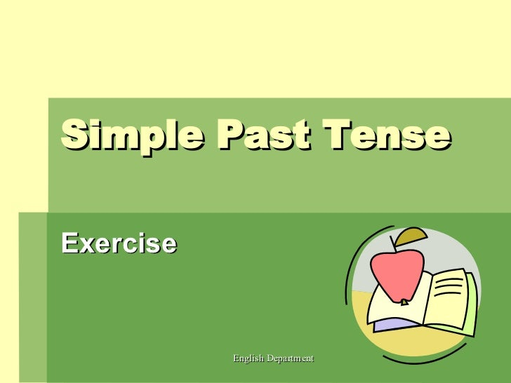 Simple  Past  Tense   Exercise