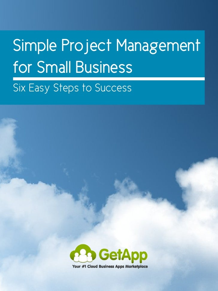 Simple Project Managementfor Small BusinessSix Easy Steps to Success