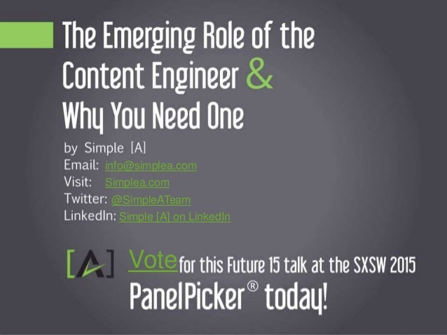 The Evolving Role of the Content Engineer and Why You Need One Vote Simplea.com info@simplea.com @SimpleATeam Simple [A] o...