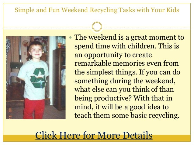 Simple and Fun Weekend Recycling Tasks with Your Kids The weekend is a great moment tospend time with children. This isan...