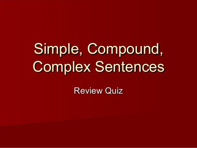 Simple, compound, complex sentences review quiz