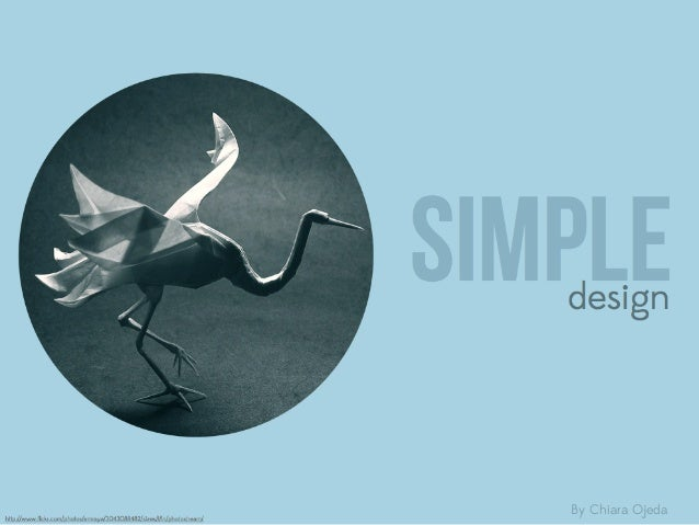 Http Www Slideshare Net Ohmgrrl Simple Design 16960683