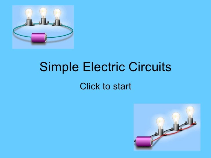 Simple Electric Circuits Click to start